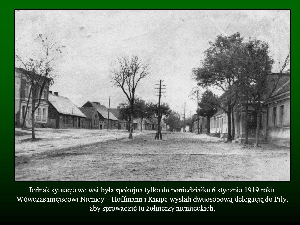 Jednak sytuacja we wsi była spokojna tylko do poniedziałku 6 stycznia 1919 roku. Wówczas miejscowi Niemcy – Hoffmann i Knape wysłali dwuosobową delega