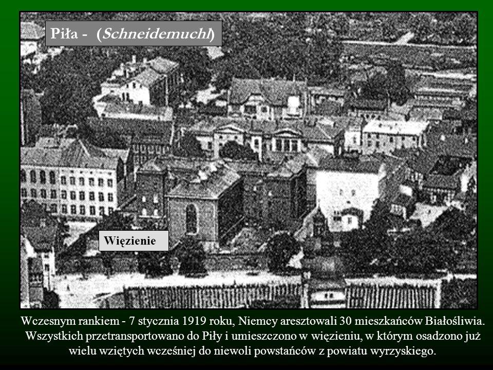 Wczesnym rankiem - 7 stycznia 1919 roku, Niemcy aresztowali 30 mieszkańców Białośliwia. Wszystkich przetransportowano do Piły i umieszczono w więzieni