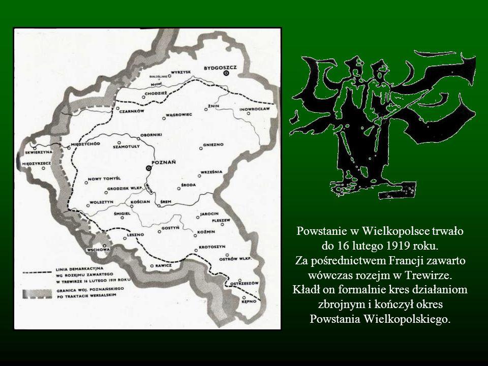 Powstanie w Wielkopolsce trwało do 16 lutego 1919 roku. Za pośrednictwem Francji zawarto wówczas rozejm w Trewirze. Kładł on formalnie kres działaniom