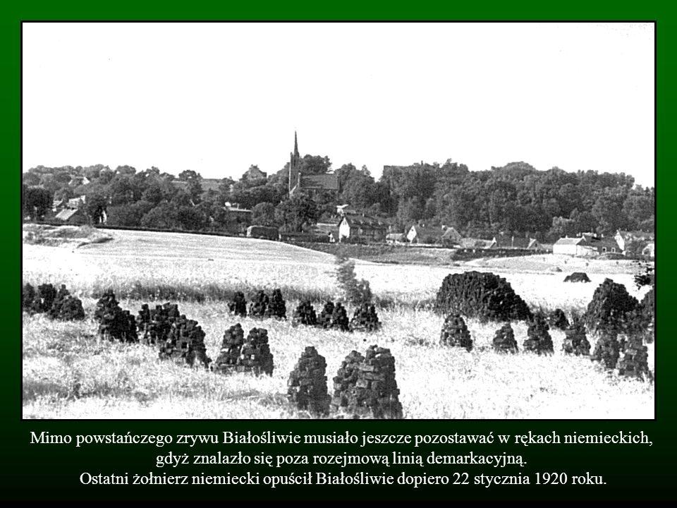 Mimo powstańczego zrywu Białośliwie musiało jeszcze pozostawać w rękach niemieckich, gdyż znalazło się poza rozejmową linią demarkacyjną. Ostatni żołn