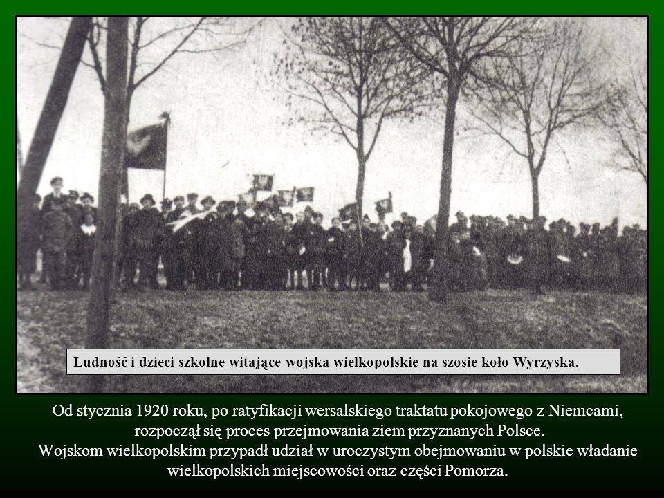 Od stycznia 1920 roku, po ratyfikacji wersalskiego traktatu pokojowego z Niemcami, rozpoczął się proces przejmowania ziem przyznanych Polsce. Wojskom