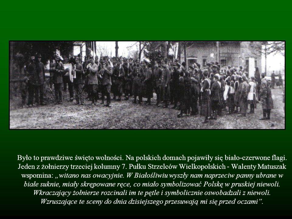 Było to prawdziwe święto wolności. Na polskich domach pojawiły się biało-czerwone flagi. Jeden z żołnierzy trzeciej kolumny 7. Pułku Strzelców Wielkop