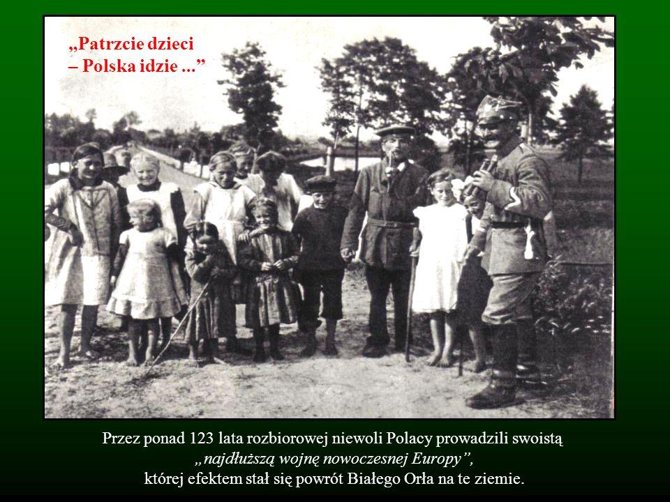 Przez ponad 123 lata rozbiorowej niewoli Polacy prowadzili swoistą najdłuższą wojnę nowoczesnej Europy, której efektem stał się powrót Białego Orła na