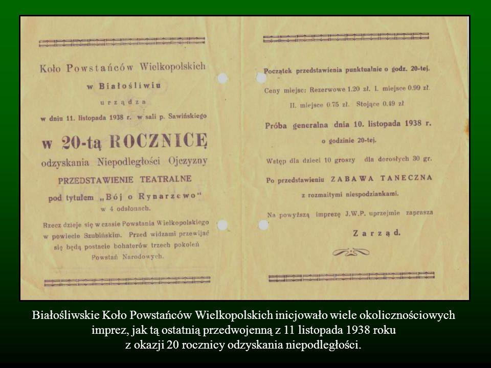 Białośliwskie Koło Powstańców Wielkopolskich inicjowało wiele okolicznościowych imprez, jak tą ostatnią przedwojenną z 11 listopada 1938 roku z okazji