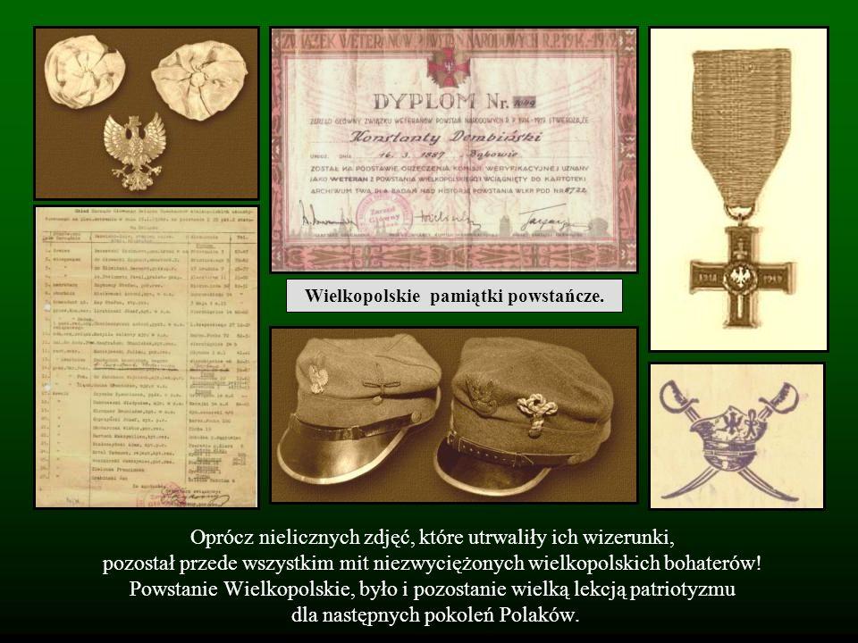 Oprócz nielicznych zdjęć, które utrwaliły ich wizerunki, pozostał przede wszystkim mit niezwyciężonych wielkopolskich bohaterów! Powstanie Wielkopolsk