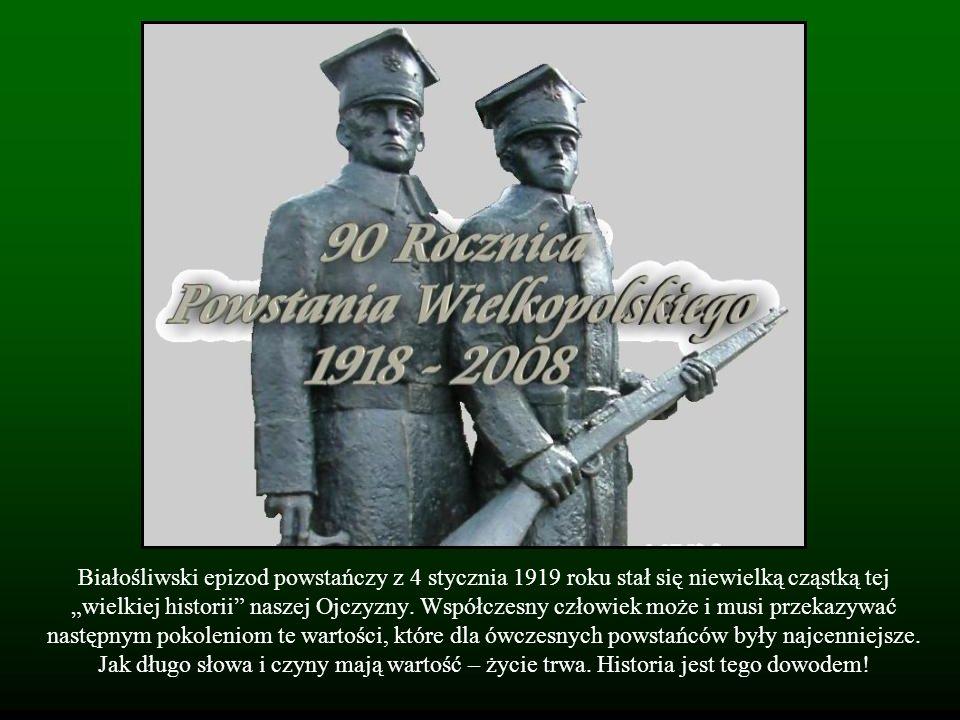 Białośliwski epizod powstańczy z 4 stycznia 1919 roku stał się niewielką cząstką tej wielkiej historii naszej Ojczyzny. Współczesny człowiek może i mu