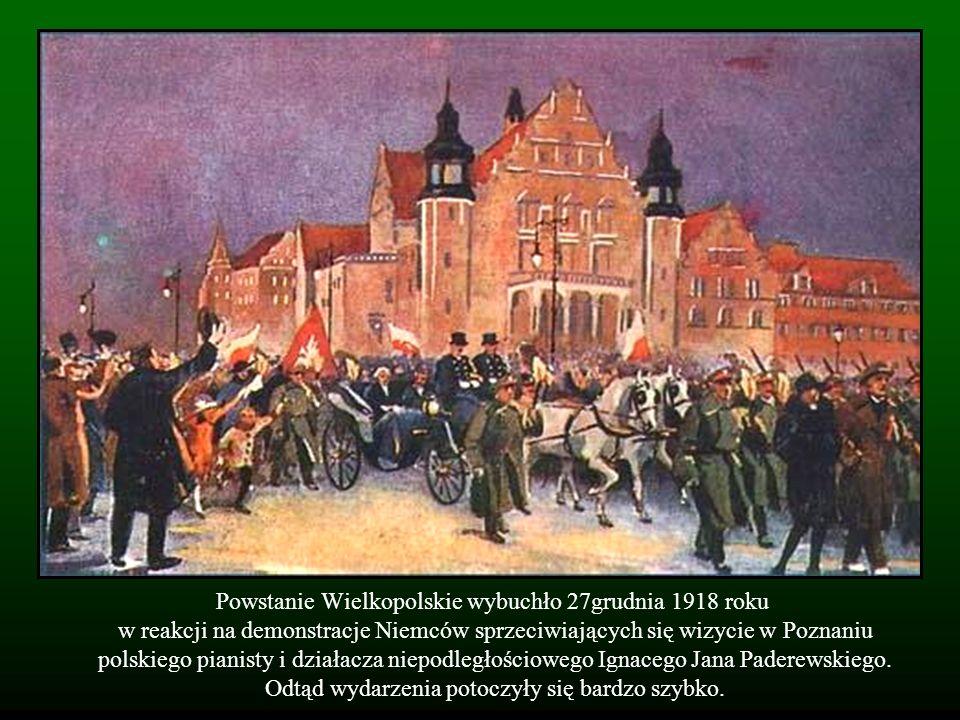 Powstanie Wielkopolskie wybuchło 27grudnia 1918 roku w reakcji na demonstracje Niemców sprzeciwiających się wizycie w Poznaniu polskiego pianisty i dz