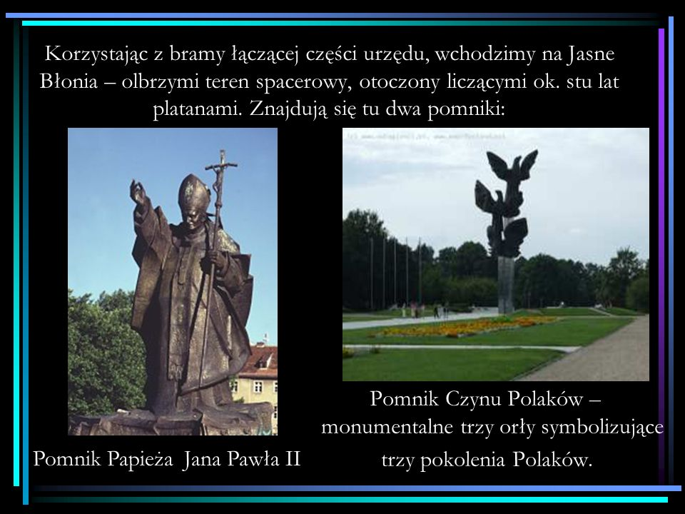 Al.Jana Pawła II prowadzi prosto do gmachu z 1927 r.- obecnie siedziby Prezydenta i Urzędu Miasta.