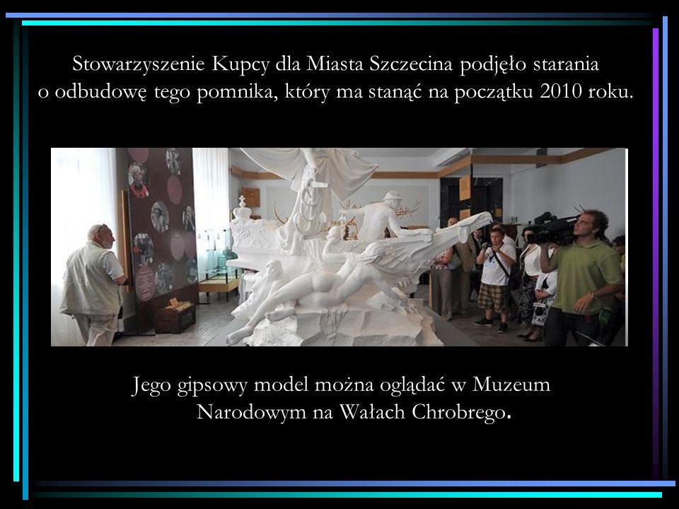 Stowarzyszenie Kupcy dla Miasta Szczecina podjęło starania o odbudowę tego pomnika, który ma stanąć na początku 2010 roku.
