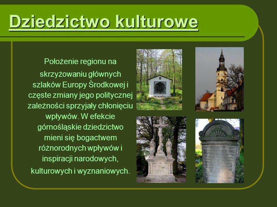 Dziedzictwo kulturowe Położenie regionu na skrzyżowaniu głównych szlaków Europy Środkowej i częste zmiany jego politycznej zależności sprzyjały chłoni
