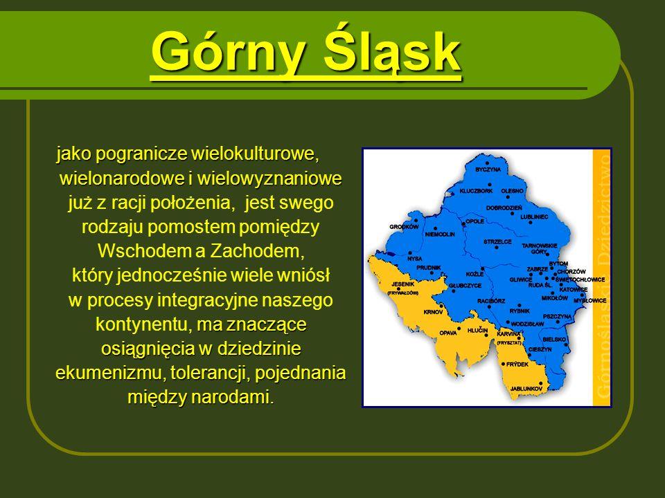 Górny Śląsk jako pogranicze wielokulturowe, wielonarodowe i wielowyznaniowe ma znaczące osiągnięcia w dziedzinie ekumenizmu, tolerancji, pojednania mi