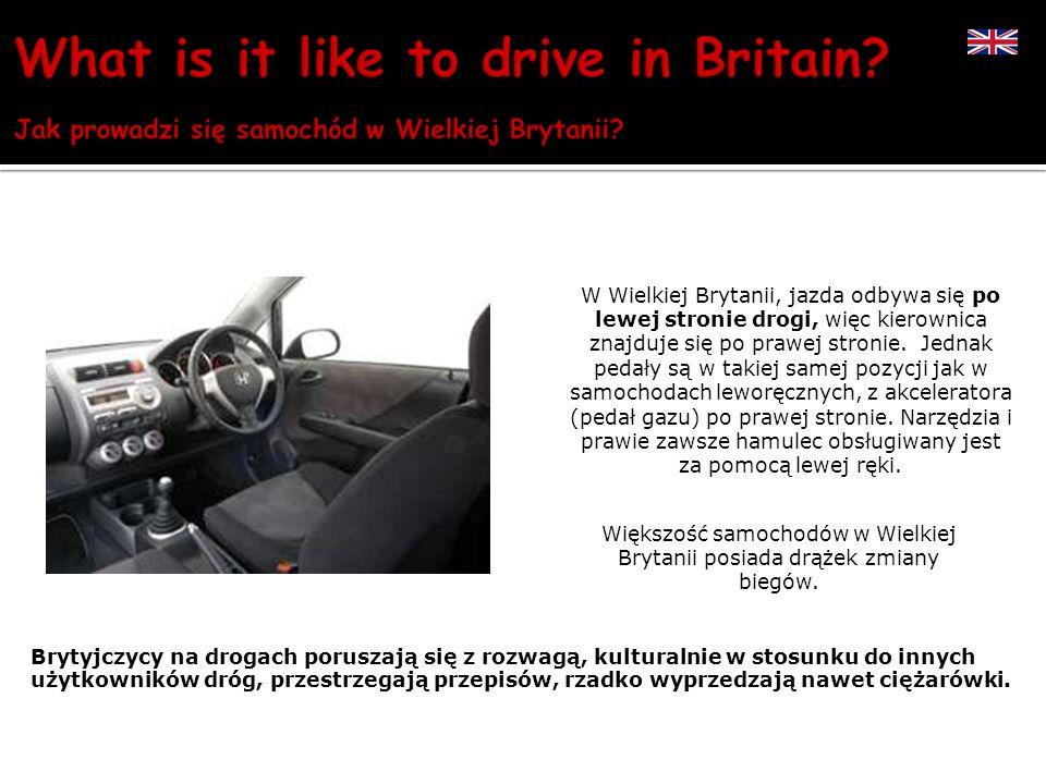 W Wielkiej Brytanii, jazda odbywa się po lewej stronie drogi, więc kierownica znajduje się po prawej stronie. Jednak pedały są w takiej samej pozycji