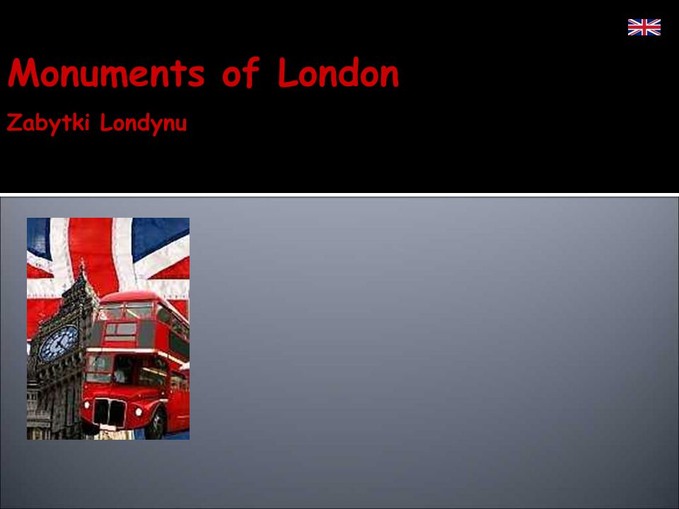 Monuments of London Zabytki Londynu