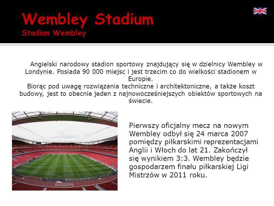 Angielski narodowy stadion sportowy znajdujący się w dzielnicy Wembley w Londynie. Posiada 90 000 miejsc i jest trzecim co do wielkości stadionem w Eu