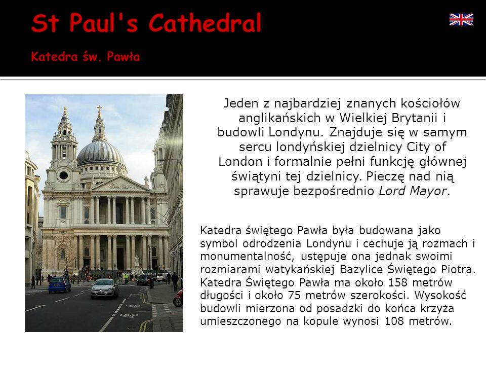 Jeden z najbardziej znanych kościołów anglikańskich w Wielkiej Brytanii i budowli Londynu. Znajduje się w samym sercu londyńskiej dzielnicy City of Lo