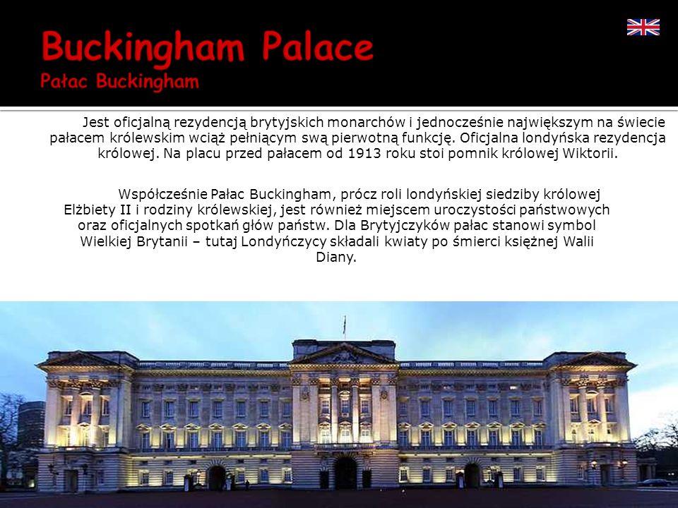 Jest oficjalną rezydencją brytyjskich monarchów i jednocześnie największym na świecie pałacem królewskim wciąż pełniącym swą pierwotną funkcję. Oficja