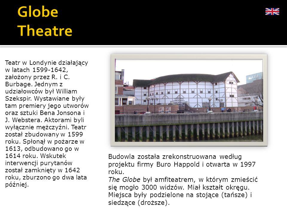 Teatr w Londynie działający w latach 1599-1642, założony przez R. i C. Burbage. Jednym z udziałowców był William Szekspir. Wystawiane były tam premier