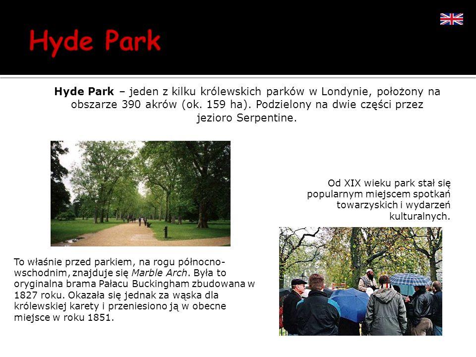 Hyde Park – jeden z kilku królewskich parków w Londynie, położony na obszarze 390 akrów (ok. 159 ha). Podzielony na dwie części przez jezioro Serpenti