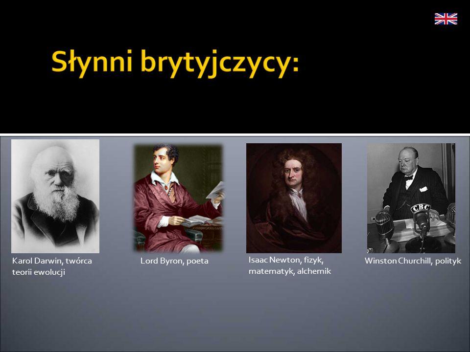 Lord Byron, poetaKarol Darwin, twórca teorii ewolucji Winston Churchill, polityk Isaac Newton, fizyk, matematyk, alchemik