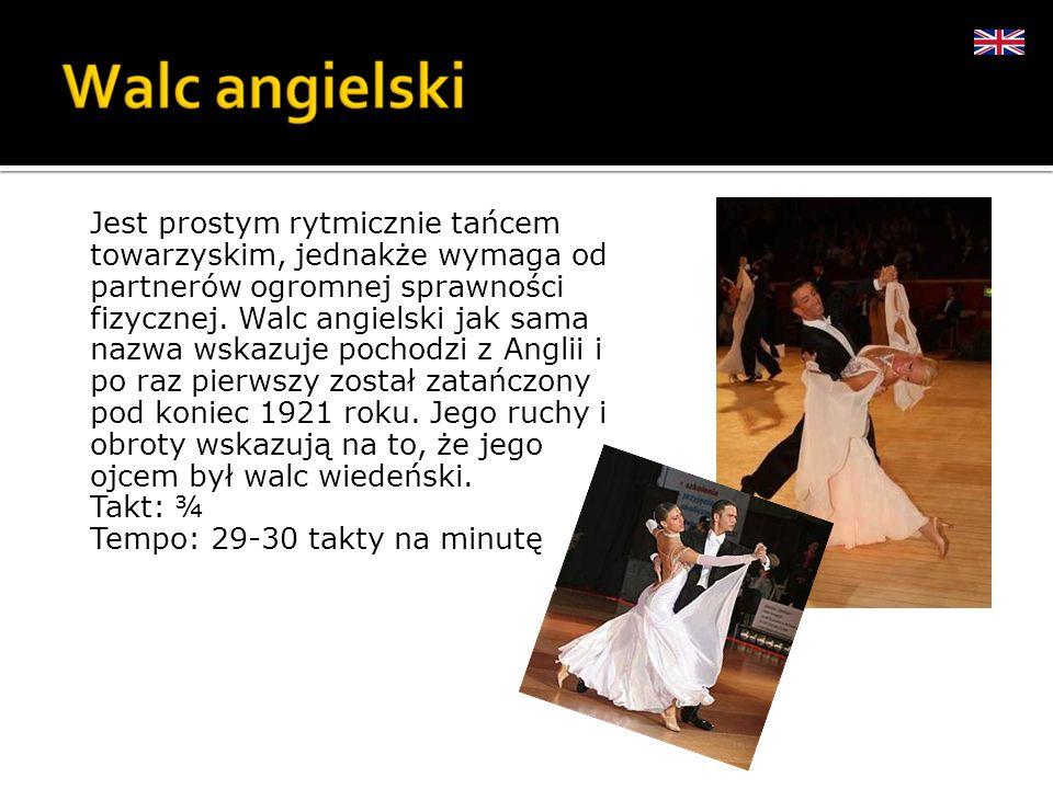 Jest prostym rytmicznie tańcem towarzyskim, jednakże wymaga od partnerów ogromnej sprawności fizycznej. Walc angielski jak sama nazwa wskazuje pochodz