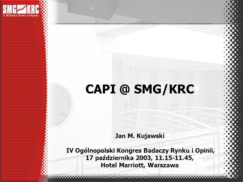 CAPI @ SMG/KRC Przede wszystkim jakość.
