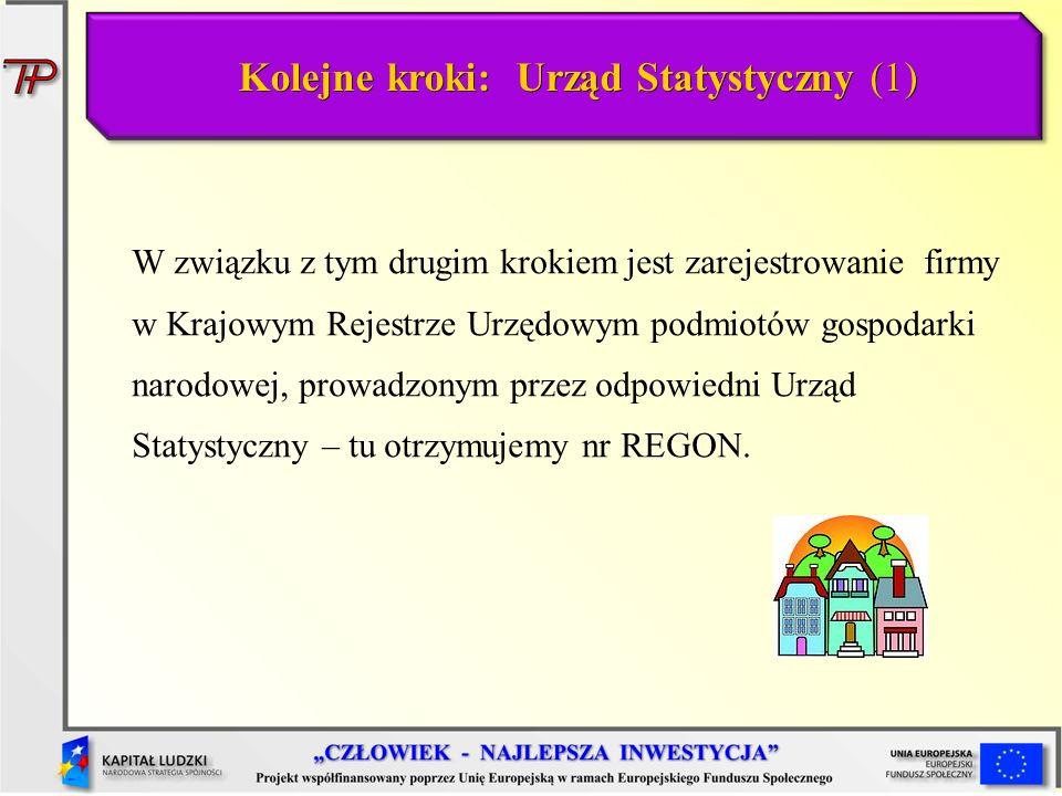 Kolejne kroki: Urząd Statystyczny (1) W związku z tym drugim krokiem jest zarejestrowanie firmy w Krajowym Rejestrze Urzędowym podmiotów gospodarki na