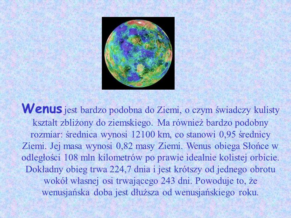 Wenus jest bardzo podobna do Ziemi, o czym świadczy kulisty kształt zbliżony do ziemskiego. Ma również bardzo podobny rozmiar: średnica wynosi 12100 k