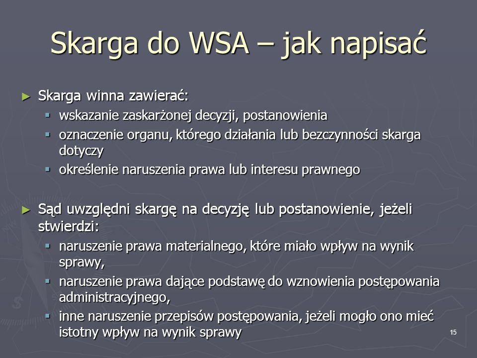 Skarga do WSA – jak napisać Skarga winna zawierać: Skarga winna zawierać: wskazanie zaskarżonej decyzji, postanowienia wskazanie zaskarżonej decyzji,