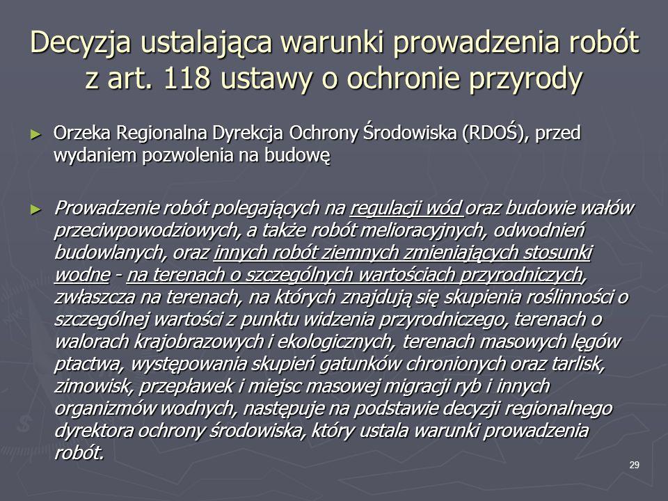 Decyzja ustalająca warunki prowadzenia robót z art. 118 ustawy o ochronie przyrody Orzeka Regionalna Dyrekcja Ochrony Środowiska (RDOŚ), przed wydanie