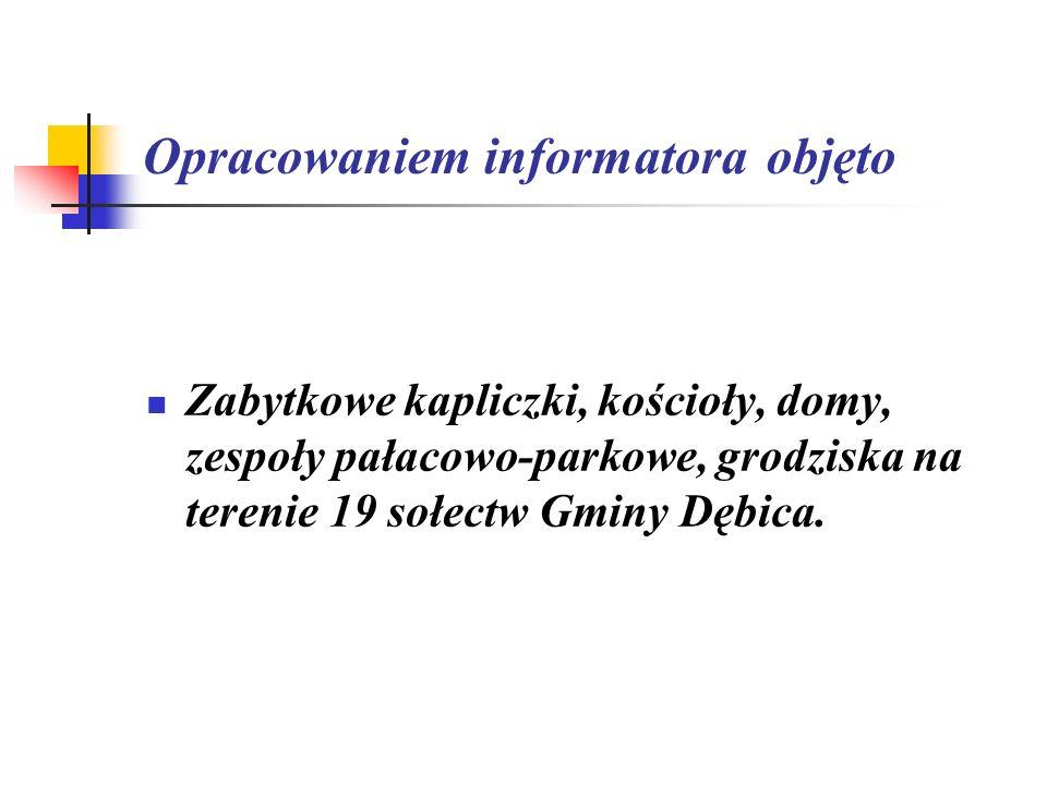 Opracowaniem informatora objęto Zabytkowe kapliczki, kościoły, domy, zespoły pałacowo-parkowe, grodziska na terenie 19 sołectw Gminy Dębica.