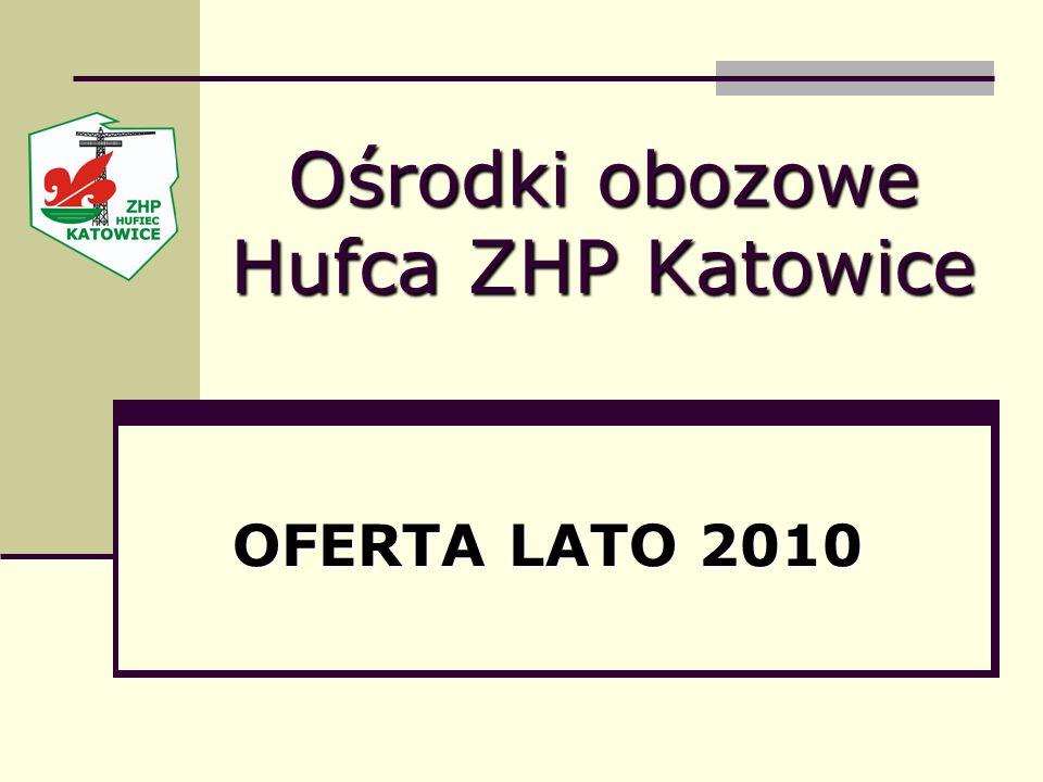 Ośrodki obozowe Hufca ZHP Katowice OFERTA LATO 2010
