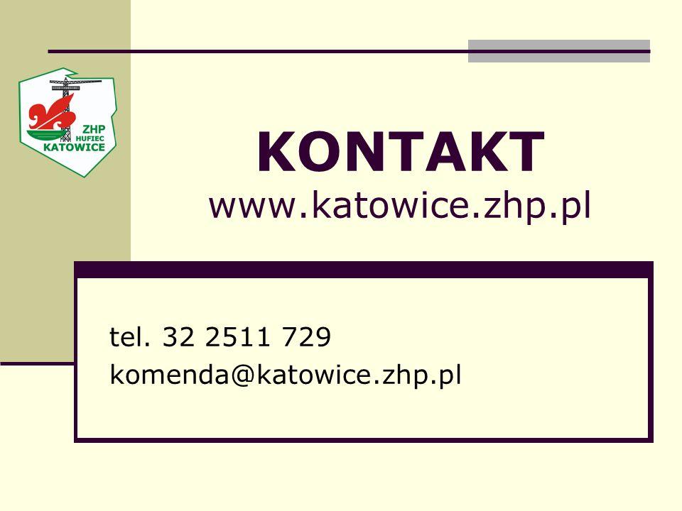 KONTAKT www.katowice.zhp.pl tel. 32 2511 729 komenda@katowice.zhp.pl