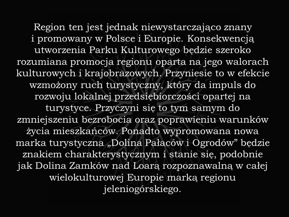Region ten jest jednak niewystarczająco znany i promowany w Polsce i Europie.