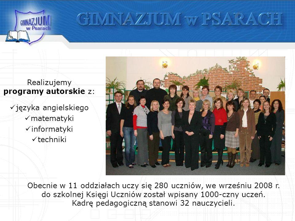 Obecnie w 11 oddziałach uczy się 280 uczniów, we wrześniu 2008 r.