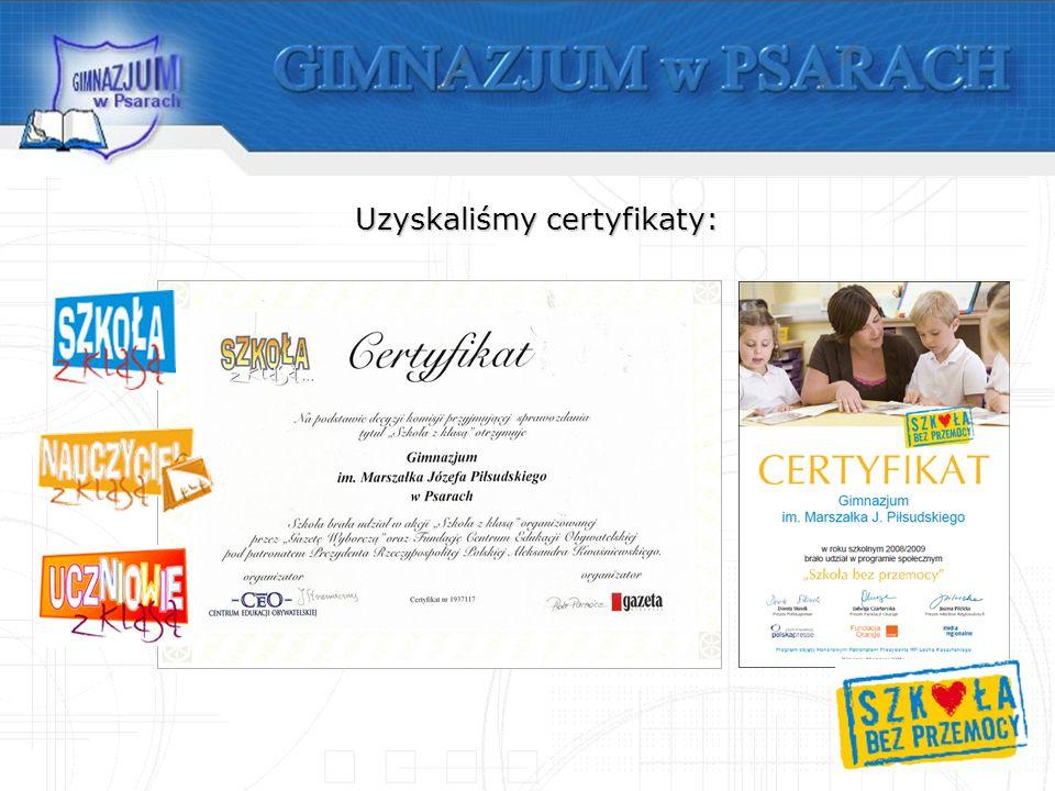 Uzyskaliśmy certyfikaty: