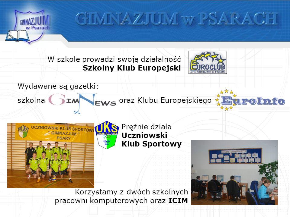 Prężnie działa Uczniowski Klub Sportowy Korzystamy z dwóch szkolnych pracowni komputerowych oraz ICIM W szkole prowadzi swoją działalność Szkolny Klub