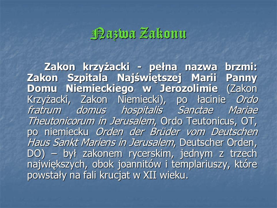 Zakon Krzyżacki – krótka historia Prezentację wykonał mgr Grzegorz Zalewski