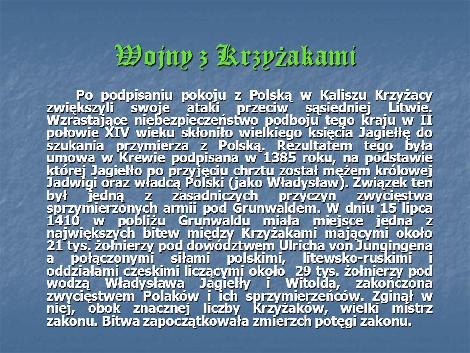 Kontakty polsko – krzy ż ackie za W ł adys ł awa Ł okietka i Kazimierza Wielkiego Niebezpieczeństwo ze strony nowego tworu państwowego dostrzeżono dop