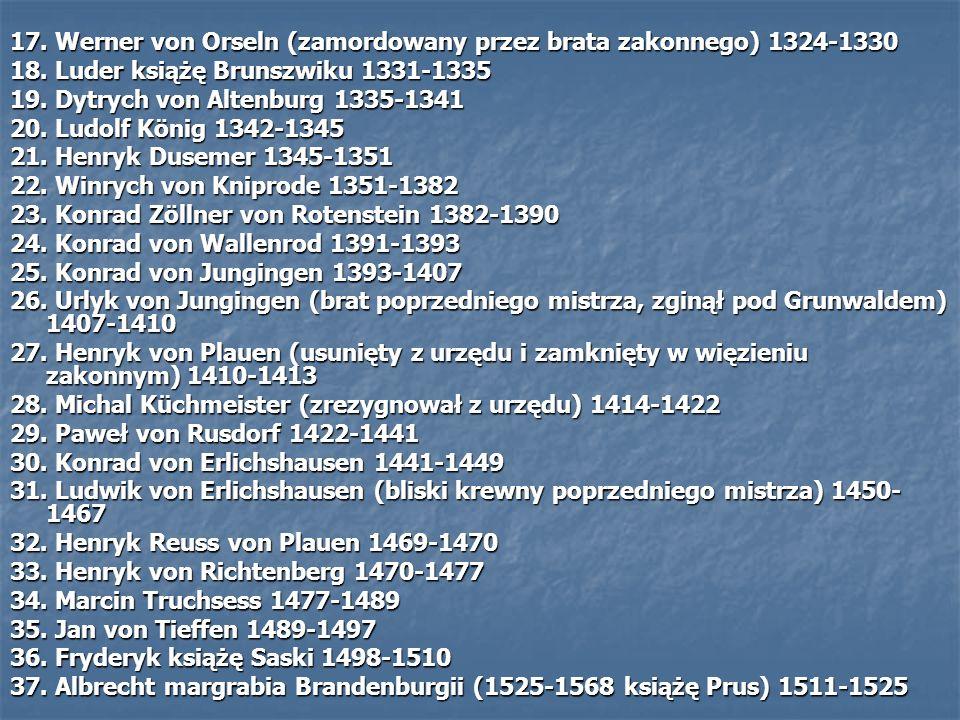 Wielcy Mistrzowie Zakonu Krzy ż ackiego do 1525 roku 1. Henryk Walpot 1198-? 2. Otto von Kerpen ?- 1209 3. Henryk Bart 1209 4. Herman von Salza 1209-1