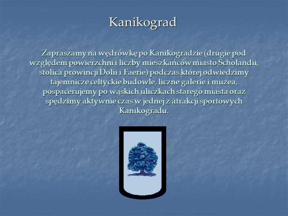 Zapraszamy na wędrówkę po Kanikogradzie (drugie pod względem powierzchni i liczby mieszkańców miasto Scholandii, stolica prowincji Dolii i Faerie) pod