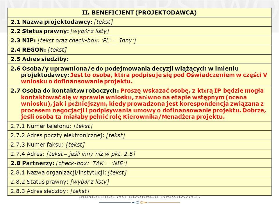 II. BENEFICJENT (PROJEKTODAWCA) 2.1 Nazwa projektodawcy: [tekst] 2.2 Status prawny: [wyb ó r z listy] 2.3 NIP: [tekst oraz check-box: PL – Inny ] 2.4