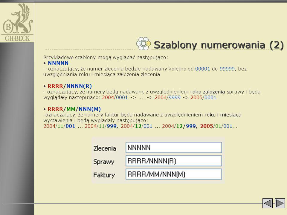 Szablony numerowania (2) Przykładowe szablony mogą wyglądać następująco: NNNNN – oznaczający, że numer zlecenia będzie nadawany kolejno od 00001 do 99