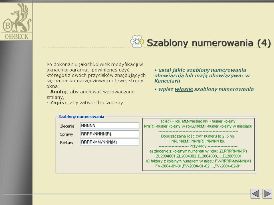 Szablony numerowania (4) Po dokonaniu jakichkolwiek modyfikacji w oknach programu, powinieneś użyć któregoś z dwóch przycisków znajdujących się na pas