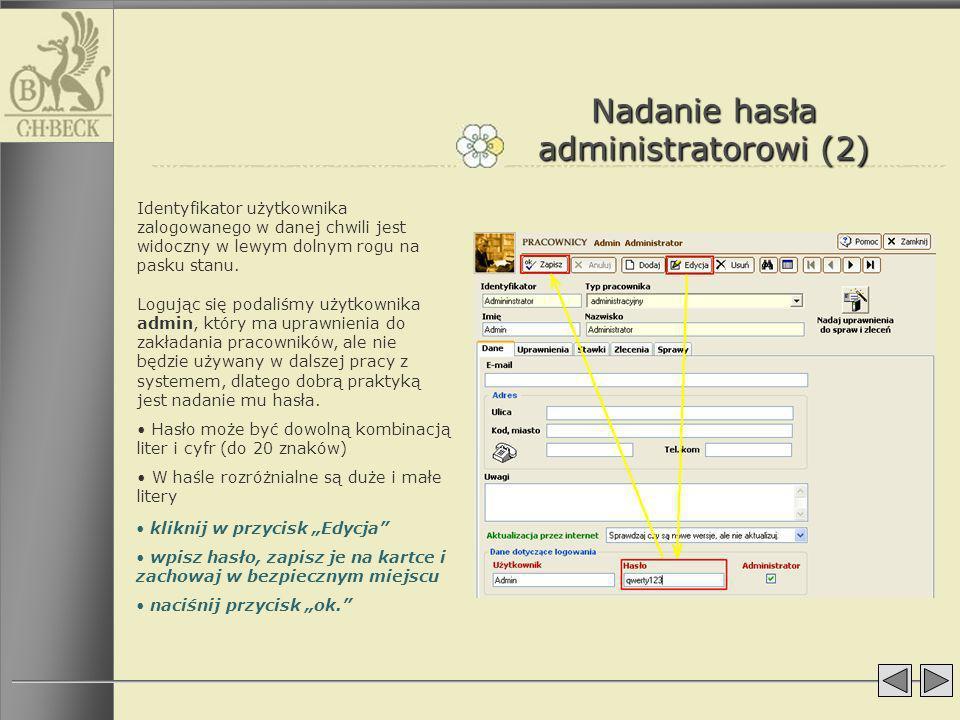 Nadanie hasła administratorowi (2) Identyfikator użytkownika zalogowanego w danej chwili jest widoczny w lewym dolnym rogu na pasku stanu. Logując się