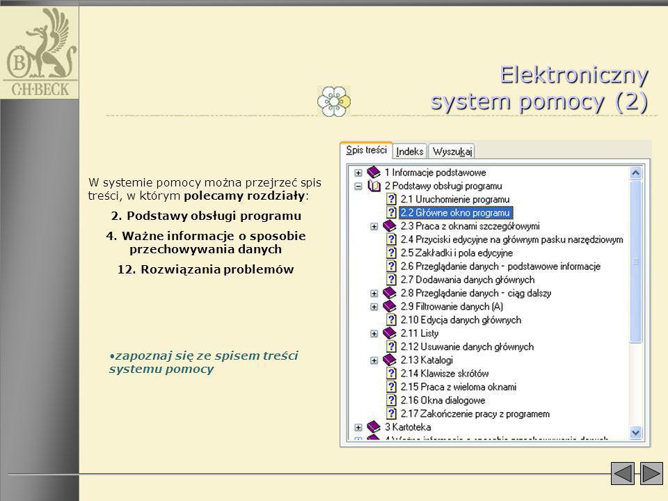 zapoznaj się ze spisem treści systemu pomocy Elektroniczny system pomocy (2) W systemie pomocy można przejrzeć spis treści, w którym polecamy rozdział