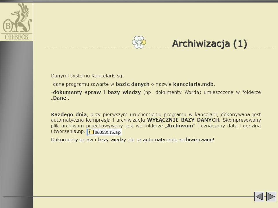 Archiwizacja (1) Danymi systemu Kancelaris są: -dane programu zawarte w bazie danych o nazwie kancelaris.mdb, -dokumenty spraw i bazy wiedzy (np. doku