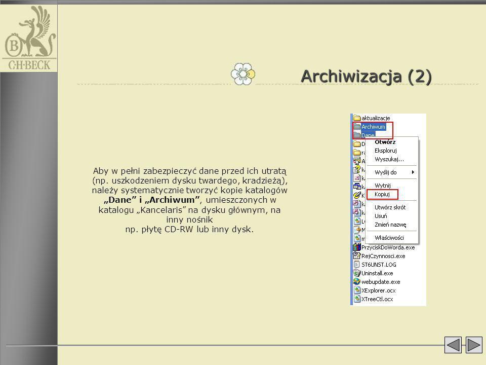 Archiwizacja (2) Aby w pełni zabezpieczyć dane przed ich utratą (np. uszkodzeniem dysku twardego, kradzieżą), należy systematycznie tworzyć kopie kata