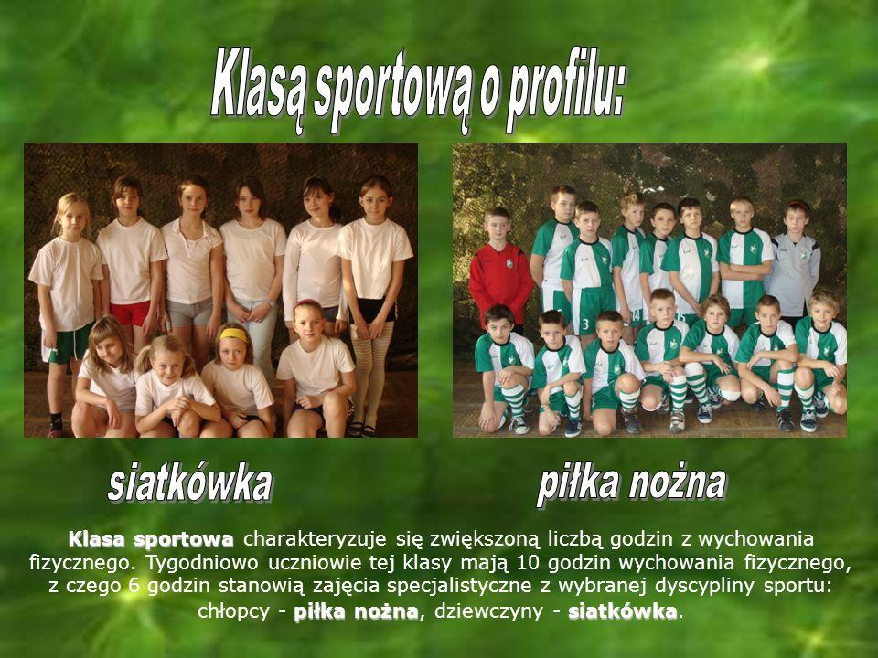 Klasa sportowa piłka nożna siatkówka Klasa sportowa charakteryzuje się zwiększoną liczbą godzin z wychowania fizycznego.