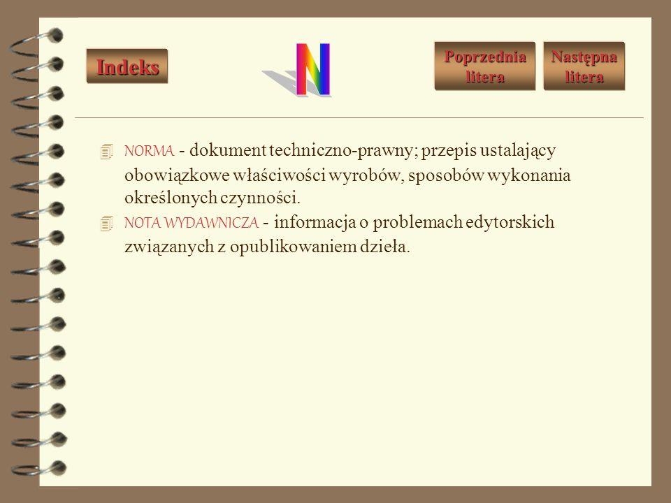MATERIAŁY INFORMACYJNO-POMOCNICZE KSIĄŻKI - części składowe książki ułatwiające korzystanie z niej. Należą tu: słownik użytych terminów; wykazy: skrót