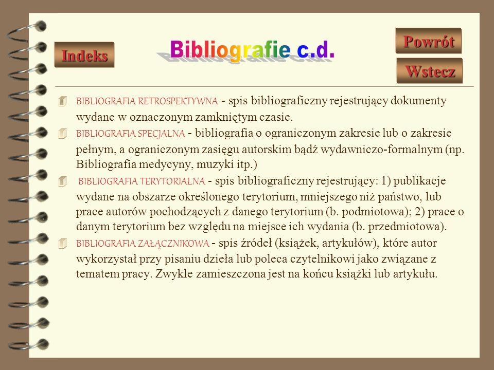 BIBLIOGRAFIA OSOBOWA - spis bibliograficzny rejestrujący: dzieła jednego autora lub zespołu osób - jest to bibliografia podmiotowa; dzieła o jednej os